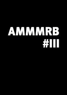 AMMMRB#III