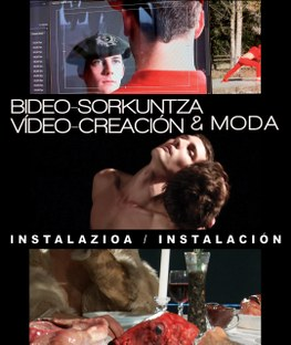 BIDEO-SORKUNTZA & MODA. Instalazioa.